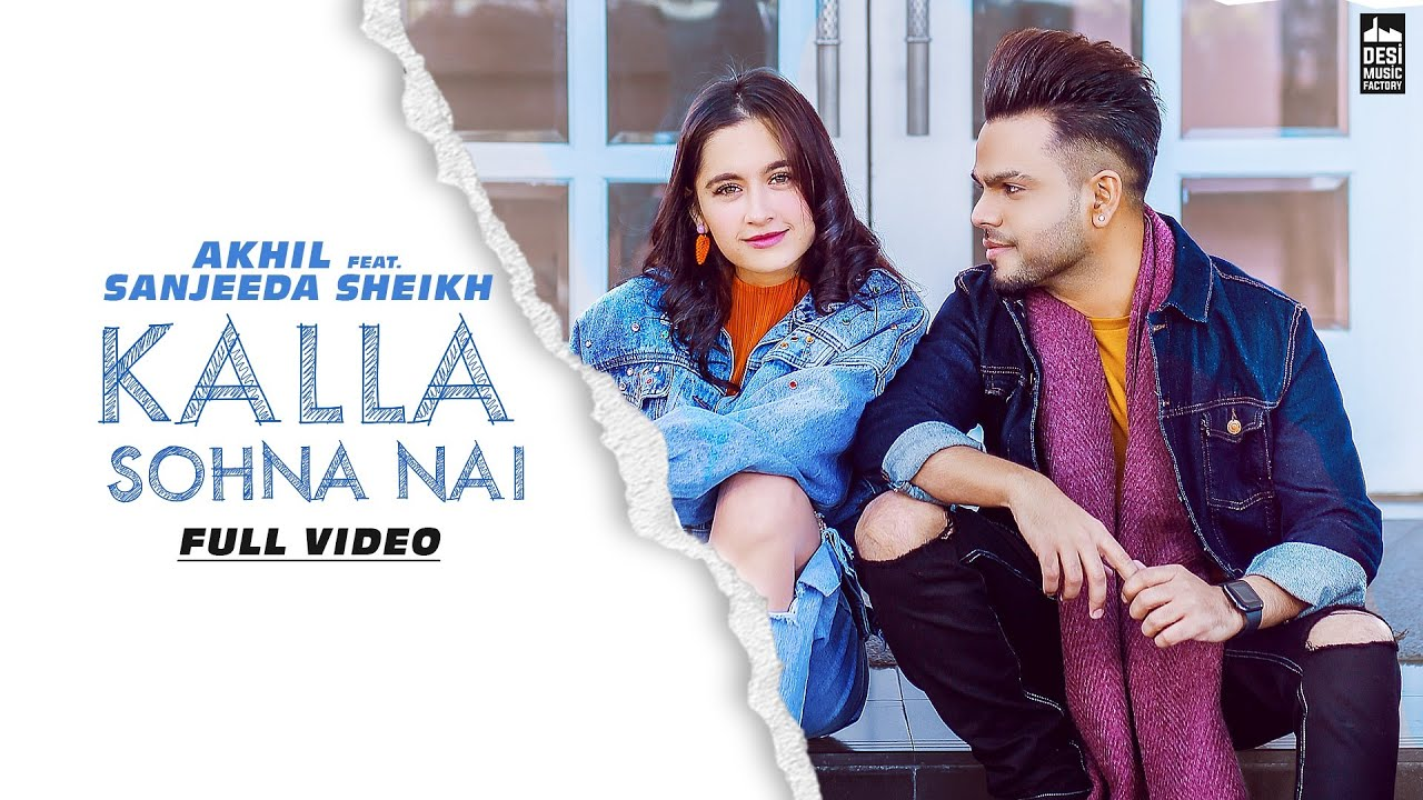 KALLA SOHNA NAI LYRICS In Hindi – Akhil